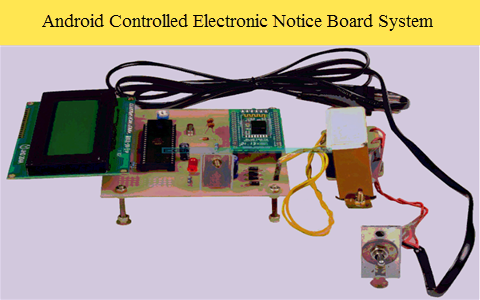 Remotely Controlled Android based Electronic Notice Board
